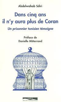 Dans cinq ans, il n'y aura plus de Coran : un prisonnier tunisien témoigne