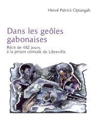 Dans les geôles gabonaises : récit de 482 jours à la prison centrale de Libreville