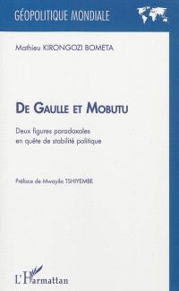 De Gaulle et Mobutu : deux figures paradoxales en quête de stabilité politique