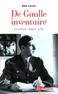 De Gaulle, inventaire : la culture, l'esprit, la foi