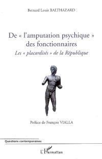 De l'amputation psychique des fonctionnaires : les placardisés de la République