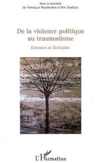 De la violence politique au traumatisme : errances et solitudes