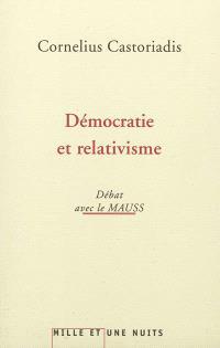 Démocratie et relativisme : débat avec le MAUSS