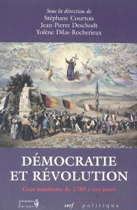 Démocratie et révolution de 1789 à nos jours : cent manifestes