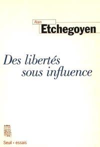 Des libertés sous influences