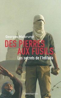 Des pierres aux fusils : les secrets de l'Intifada