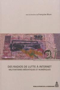 Des radios de lutte à Internet : militantismes médiatiques et numériques