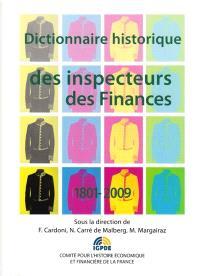 Dictionnaire historique des inspecteurs des finances : 1801-2009 : dictionnaire thématique et biographique
