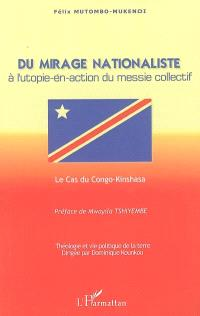 Du mirage nationaliste à l'utopie-en-action du messie collectif : le cas du Congo-Kinshasa