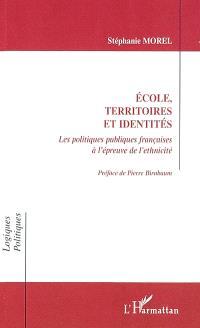 Ecole, territoires et identités : les politiques publiques françaises à l'épreuve de l'ethnicité