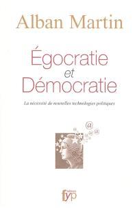 Egocratie et démocratie : la nécessité de nouvelles technologies politiques