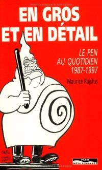 En gros et en détail, Le Pen au quotidien (1987-1997)