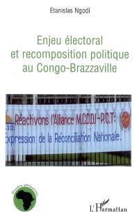 Enjeu électoral et recomposition politique au Congo-Brazzaville