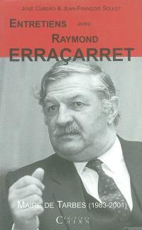 Entretiens avec Raymond Erraçarret : maire de Tarbes, 1983-2001