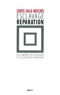 Esclavage réparation : les lumières des capucins et les lueurs des pharisiens