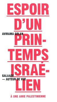 Espoir d'un printemps israélien : à une amie palestinienne