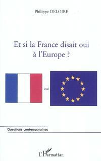 Et si la France disait oui à l'Europe ?