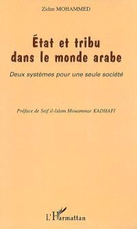 Etat et tribu dans le monde arabe : deux systèmes pour une seule société