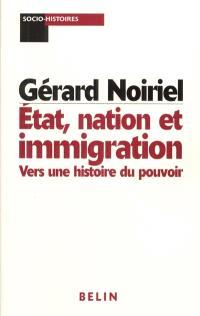 États, nation et immigrations : vers une histoire du pouvoir