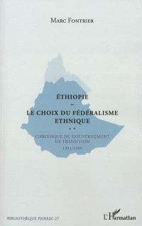 Ethiopie, le choix du fédéralisme ethnique : chroniques du gouvernement de transition, 1991-1995