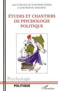Etudes et chantiers de psychologie politique