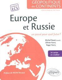 Europe et Russie : un passé pour quel futur ?