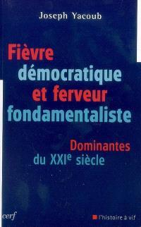 Fièvre démocratique et ferveur fondamentaliste : dominantes du XXIe siècle