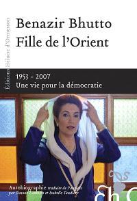 Fille de l'Orient : 1953-2007, une vie pour la démocratie : autobiographie