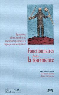 Fonctionnaires dans la tourmente : épurations administratives et transitions politiques à l'époque contemporaine