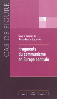 Fragments du communisme en Europe centrale