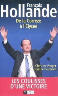François Hollande : de la Corrèze à l'Elysée