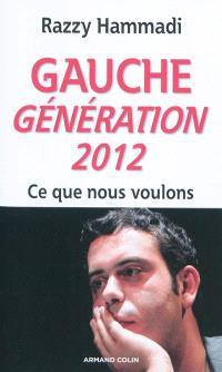 Gauche génération 2012 : ce que nous voulons