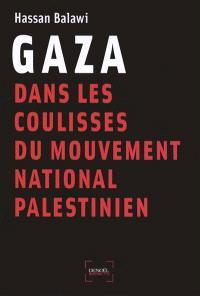Gaza : dans les coulisses du mouvement national palestinien