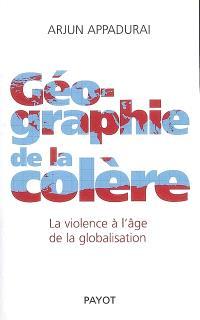 Géographie de la colère : la violence à l'âge de la globalisation