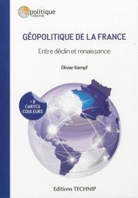 Géopolitique de la France : entre déclin et renaissance