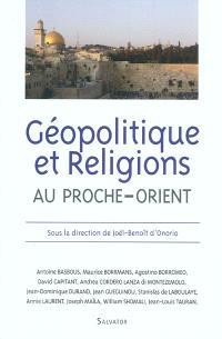 Géopolitique et religions au Proche-Orient