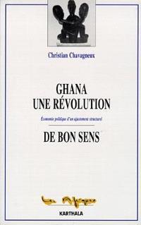 Ghana, une révolution de bon sens : économie politique d'un ajustement structurel