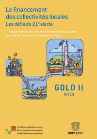 Gold II, 2010 : le financement des collectivités locales, les défis du 21e siècle : IIe rapport mondial de Cités et gouvernements locaux unis sur la décentralisation et la démocratie locale