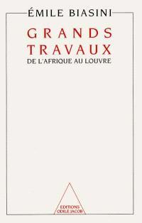 Grands travaux : de l'Afrique au Louvre