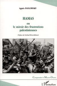 Hamas ou Le miroir des frustrations palestiniennes