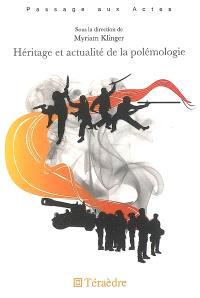 Héritage et actualité de la polémologie