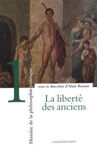 Histoire de la philosophie politique. Volume 1, La liberté des Anciens