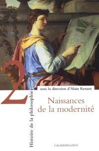 Histoire de la philosophie politique. Volume 2, Naissances de la modernité