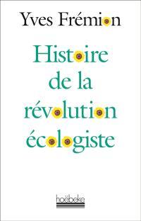 Histoire de la révolution écologiste