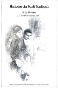 Histoire du parti radical : 01 : La Recherche de l'âge d'or, 1919-1926