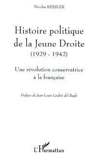 Histoire politique de la Jeune Droite : une révolution conservatrice à la française