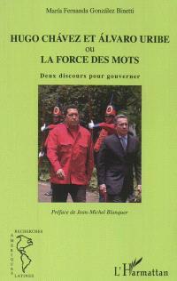 Hugo Chavez et Alvaro Uribe ou La force des mots : deux discours pour gouverner