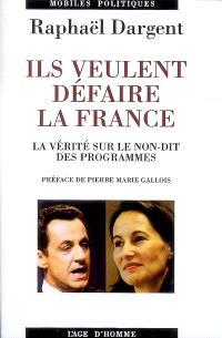 Ils veulent défaire la France : la vérité sur le non-dit des programmes