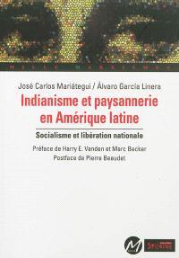 Indianisme et paysannerie en Amérique latine : socialisme et libération nationale