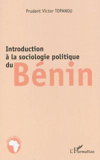 Introduction à la sociologie politique du Bénin